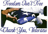 Freedom Isn't Free.  Thank You, Veterans